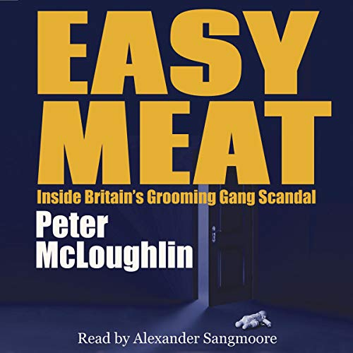 Easy Meat: Inside Britain's Grooming Gang Scandal audiobook cover art