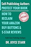 Self-Publishing Authors - Protect Your Book: How to Reclaim Your Amazon Buy Buttons & 5-Star Reviews - Kindle Direct Publishing Strategies (Authorship: Protect Your Book Series) (English Edition)