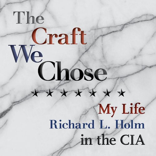 The Craft We Chose: My Life in the CIA cover art