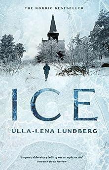 Ice by [Ulla-Lena Lundberg, Thomas Teal]