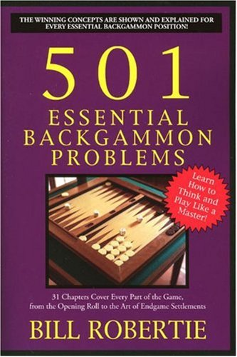 Compare Textbook Prices for 501 Essential Backgammon Problems: 2 Edition ISBN 9781580421386 by Robertie, Bill