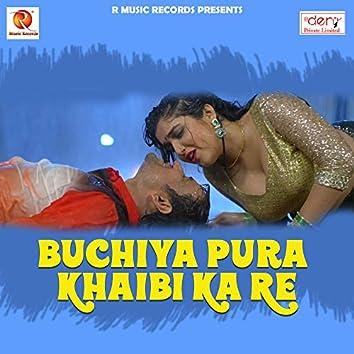 Buchiya Pura Khaibi Ka Re