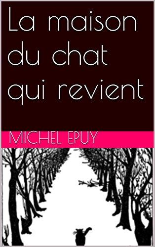 La maison du chat qui revient (French Edition)