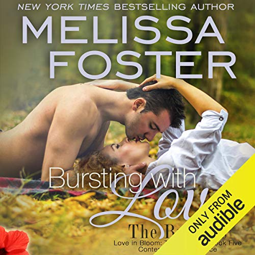 Bursting with Love: Love in Bloom, Book 8; The Bradens, Book 5