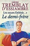 Les soeurs Deblois, tome 4 - Le demi-frère - Format Kindle - 3,99 €
