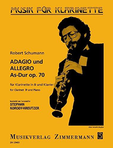 Adagio und Allegro As-Dur: op. 70. Klarinette in B und Klavier.: Für Klarinette in B und Klavier (Musik für Klarinette)