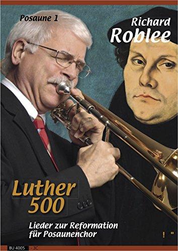 Luther 500. Lieder zur Reformation für Posaunenchor (3. Stimme in C Posaune 1)