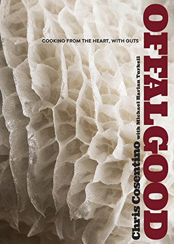 Offal Good: Cooking from the Heart, with Guts: A Cookbook (English Edition)