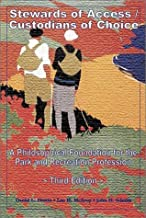 Stewards of Access/Custodians of Choice: A Philosophical Foundation for the Park and Recreation Profession (3rd Edition)