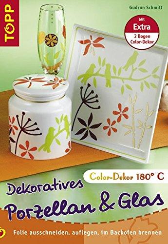Dekoratives Porzellan & Glas mit Color-Dekor: Folie ausschneiden, auflegen, im Backofen brennen