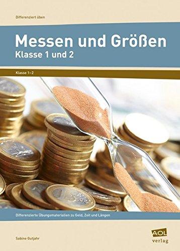 Messen und Größen - Klasse 1 und 2: Differenzierte Übungsmaterialien zu Geld, Zeit und Längen (Differenziert üben)