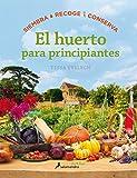 El huerto para principiantes (Spanish Edition)