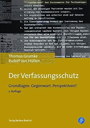 Der Verfassungsschutz: Grundlagen. Gegenwart. Perspektiven?