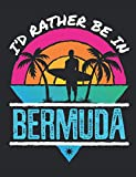 I d Rather Be in Bermuda: Travel Notebook, Blank Lined Paperback Travel Planner, Traveler Gift, 150 pages, college ruled