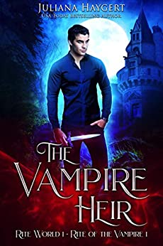 The Vampire Heir: Rite of the Vampire (Rite World Book 1) by [Juliana Haygert]