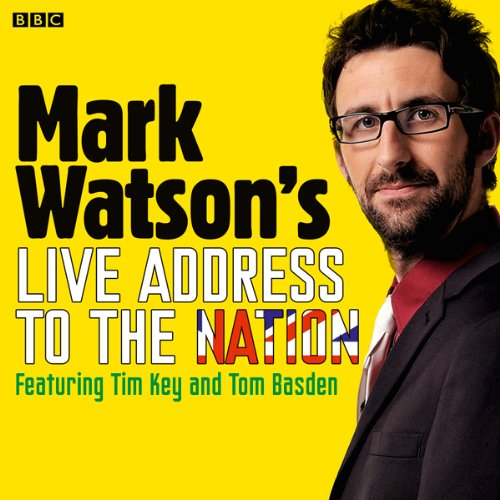 Mark Watson's Live Address to the Nation (Complete) audiobook cover art