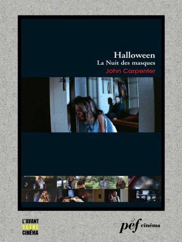 Halloween, la Nuit des masques - Scénario du film (French Edition)