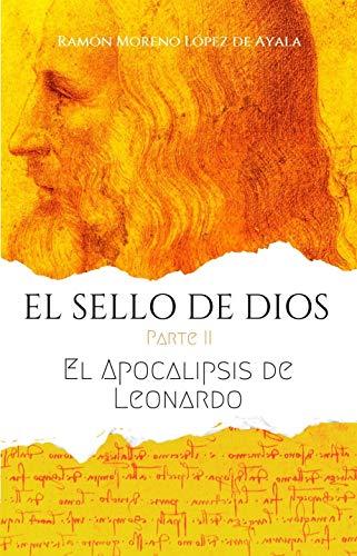 EL SELLO DE DIOS II EL APOCALIPSIS DE LEONARDO