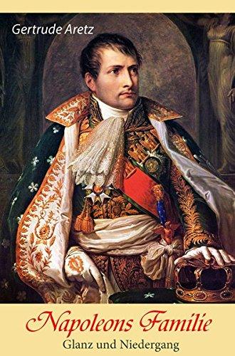 Napoleons Familie: Glanz und Niedergang