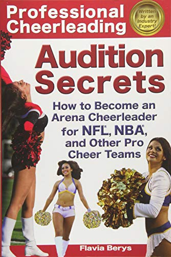 Compare Textbook Prices for Professional Cheerleading Audition Secrets: How To Become an Arena Cheerleader for NFL®, NBA®, and Other Pro Cheer Teams Volume 1 First Edition ISBN 9781938944017 by Berys, Flavia