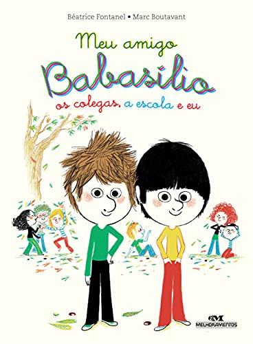 Meu Amigo Babasílio – os colegas, a escola e eu