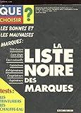 QUE CHOISIR? N°192 FEV 1984. LES BONNES ET LES MAUVAISES MARQUES. LA LISTE NOIRE DES...