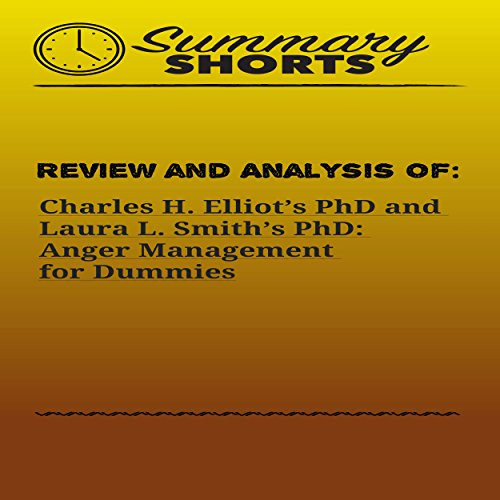 Review and Analysis Of: Charles H. Elliot, PhD and Laura L. Smith, PhD's Anger Management for Dummies audiobook cover art