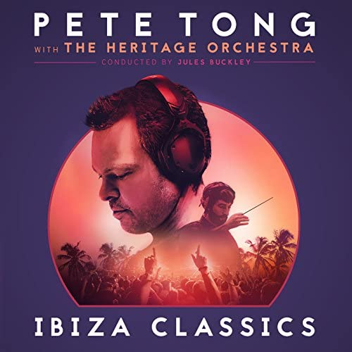 Pete Tong, The Heritage Orchestra & Jules Buckley