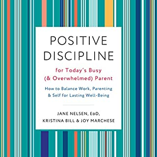 Positive Discipline for Today's Busy (and Overwhelmed) Parent audiobook cover art
