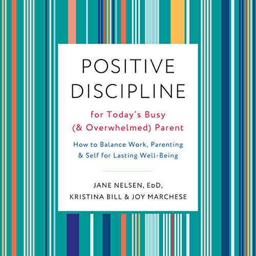 Couverture de Positive Discipline for Today's Busy (and Overwhelmed) Parent