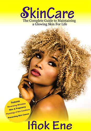 SkinCare: The Complete Guide to Maintaining a Glowing Skin for Life (English Edition)