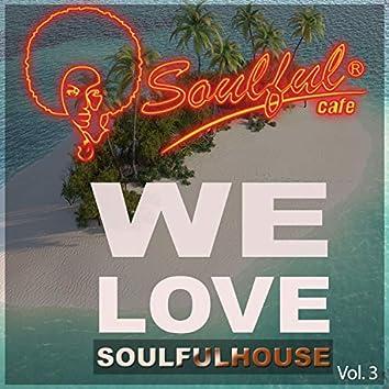 We Love Soulfulhouse, Vol. 3