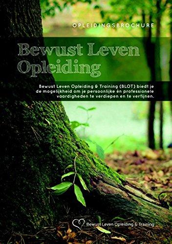 Bewust Leven Opleiding & Training: Opleidingsbrochure (Bewust Leven Serie)