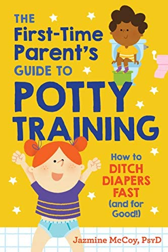 The First Time Parent s Guide to Potty Training How to Ditch Diapers Fast and for Good product image