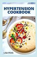 HYPERTENSION COOKBOOK: Doctors Approved Recipes To Curе Hіgh Blood Pressure Wіth Healing Fооdѕ