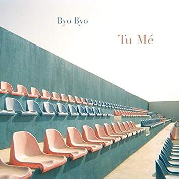 Byo Byo / Tu Mé