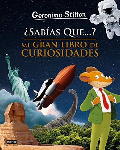 ¿Sabías que...? Mi gran libro de curiosidades (Geronimo Stilton. Conocimientos)