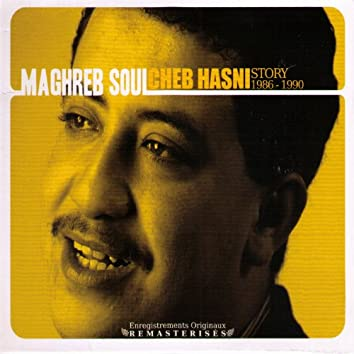 Maghreb Soul: Cheb Hasni Story (1986-1990)