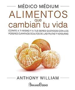 Médico Médium: Alimentos que cambian tu vida (Spanish Edition) by [Anthony William]