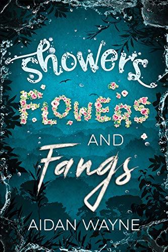 Amazon.com: Showers Flowers and Fangs eBook: Wayne, Aidan: Kindle Store