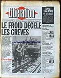 LIBERATION [No 1757] du 13/01/1987 - TCHAD - FADA APRES LA BATAILLE - MONNAIES - LE REAMENAGEMENT EN HUIT QUESTIONS - SIDA - L'ATTAQUE DES SPERMICIDES - GORBATCHEV PREND LE KGB EN FILATURE - LE FROID DEGELE LES GREVES.