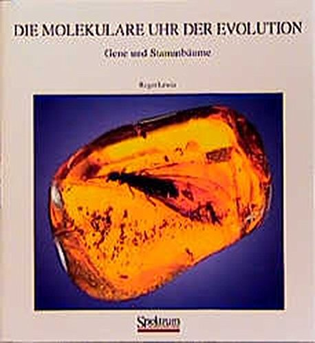 Die molekulare Uhr der Evolution: Gene und Stammbäume