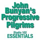John Bunyan's Progressive Pilgrims: Studio 102 Essentials