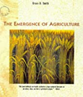 """Emergence of Agriculture (""""Scientific American"""" Library)"""