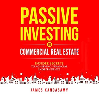 Passive Investing in Commercial Real Estate: Insider Secrets to Achieving Financial Independence cover art
