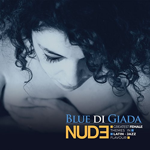 Nude (Greatest Female Themes in Latin-Jazz Flavour)