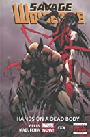 Savage Wolverine - Volume 2: Hands on a Dead Body (Marvel Now)