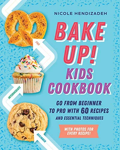 Bake Up Kids Cookbook Go from Beginner to Pro with 60 Recipes and Essential Techniques product image