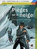 Pièges sur la neige - Les conquérants du Mont-Blanc
