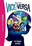 Vice-Versa - Le roman du film (Bibliothèque Disney t. 0) - Format Kindle - 9782017049531 - 0,00 €